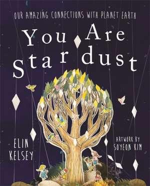 You are Stardust de Elin Kelsey
