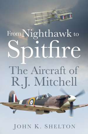 From Nighthawk to Spitfire de John K. Shelton