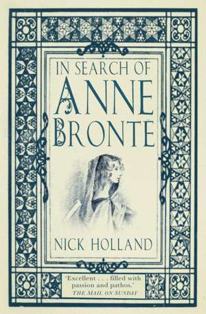 In Search of Anne Bronte de Nick Holland
