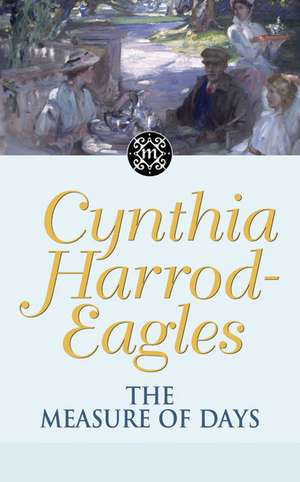 The Measure Of Days de Cynthia Harrod-Eagles