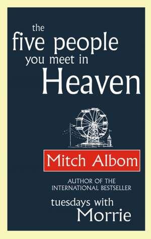 The Five People You Meet In Heaven de Mitch Albom