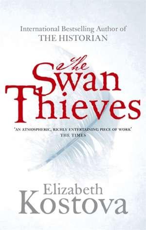 The Swan Thieves de Elizabeth Kostova