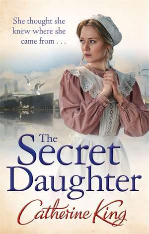 The Secret Daughter de Catherine King