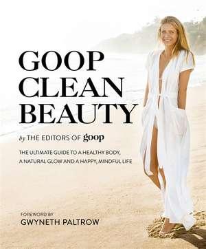 GOOP Clean Beauty de The Editors of GOOP