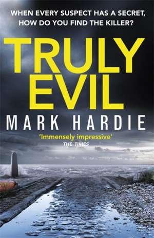 Truly Evil de Mark Hardie