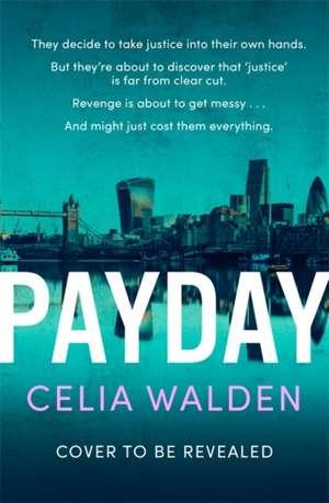 Walden, C: Payday de Celia Walden