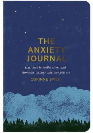 The Anxiety Journal de Corinne Sweet