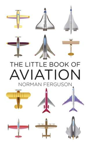The Little Book of Aviation de Norman Ferguson