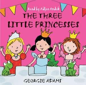 The Three Little Princesses de Georgie Adams