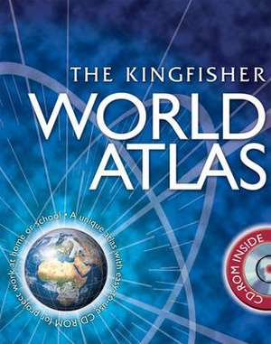 The Kingfisher World Atlas