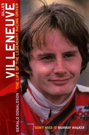 Gilles Villeneuve: The Life of the Legendary Racing Driver imagine