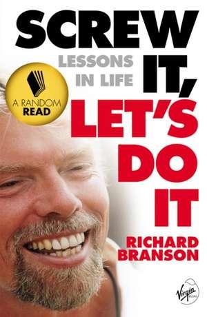 Branson, R: Screw It Let's Do It Lessons In Life de Sir Richard Branson