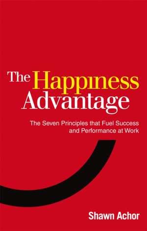 The Happiness Advantage de Shawn Achor