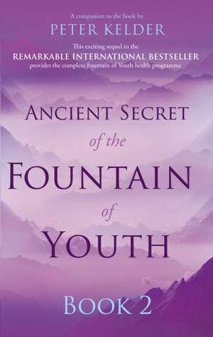 Ancient Secret of the Fountain of Youth Book 2 de Peter Kelder