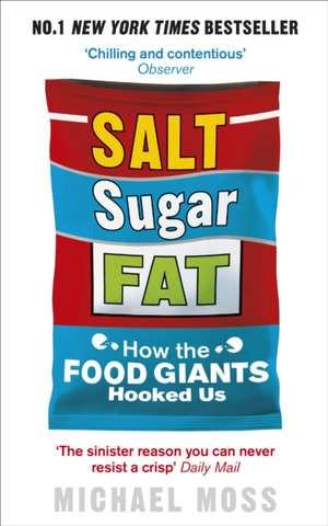 Salt, Sugar, Fat de Michael Moss