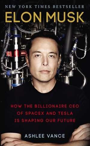 Elon Musk de Ashlee Vance