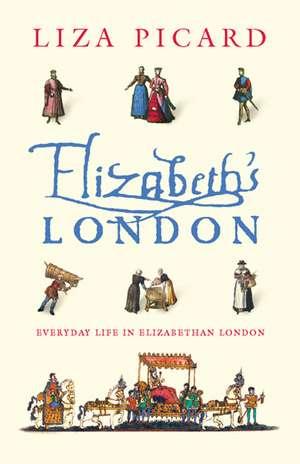 Elizabeth's London de Liza Picard