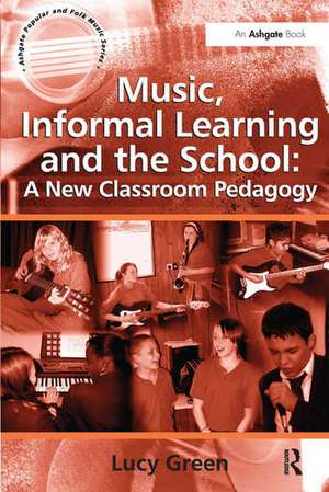 Music, Informal Learning and the School: A New Classroom Pedagogy imagine