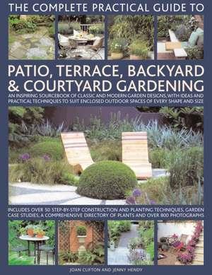 The Complete Practical Guide to Patio, Terrace, Backyard & Courtyard Gardening