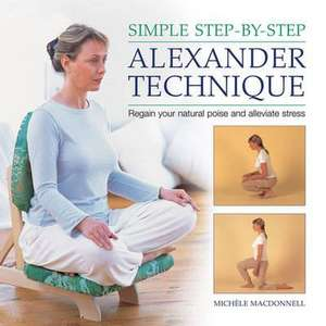 Simple Step-By-Step Alexander Technique