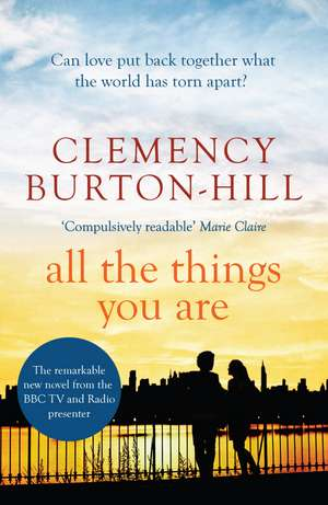 Burton-Hill, C: All The Things You Are de Clemency Burton-Hill