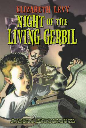 Night of the Living Gerbil de Elizabeth Levy