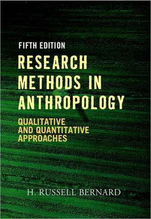 Research Methods in Anthropology de H. Russell Bernard