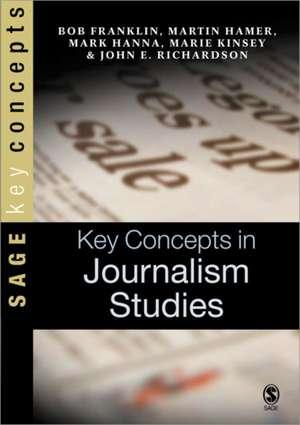 Key Concepts in Journalism Studies de Bob Franklin