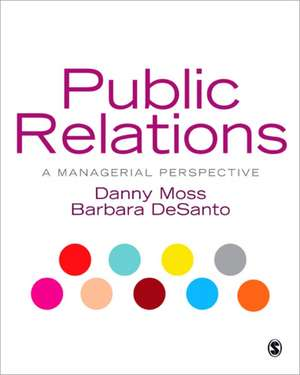 Public Relations: A Managerial Perspective de Danny Moss
