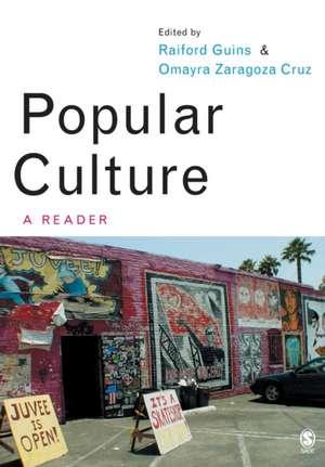Popular Culture: A Reader de Raiford A Guins
