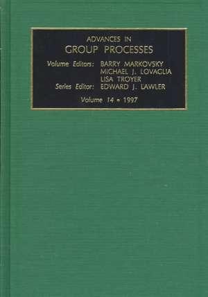 Advances in Group Processes:  Vol 14 de J. Lawler Edward J. Lawler