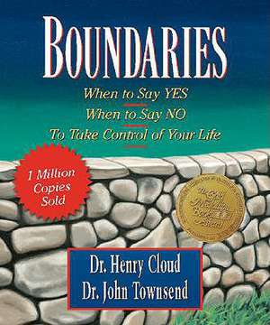 Boundaries: When to Say Yes, When to Say No-To Take Control of Your Life de Dr. Henry Cloud