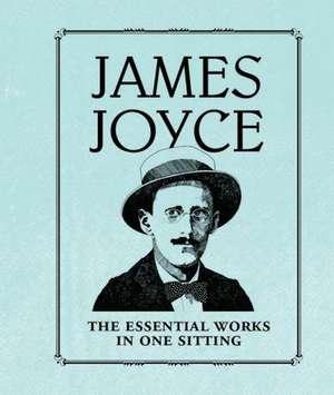 James Joyce: The Essential Works in One Sitting de Joelle Herr