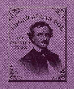 Edgar Allan Poe: The Selected Works de Running Press