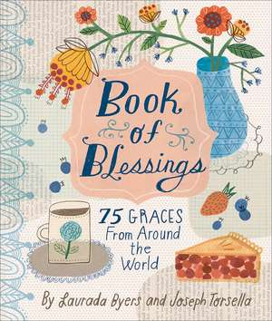 Book of Blessings: 75 Graces from Around the World de Laurada B. Byers