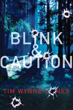Blink & Caution de Tim Wynne-Jones