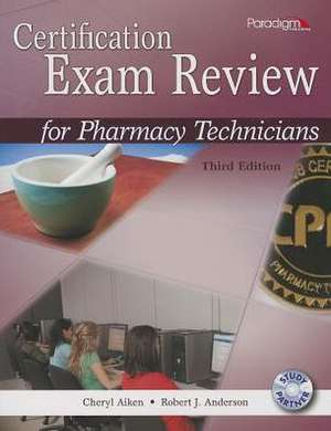 Certification Exam Review for Pharmacy Technicians [With CDROM]