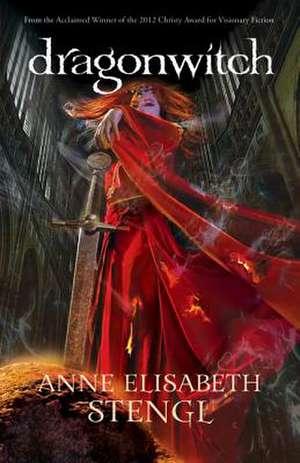 Dragonwitch de Anne Elisabeth Stengl