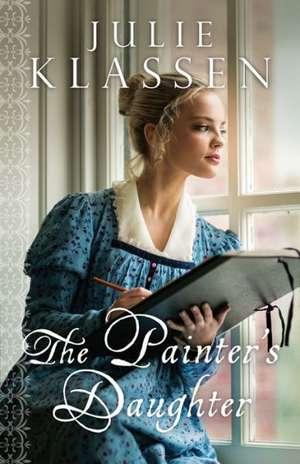 The Painter's Daughter de Julie Klassen