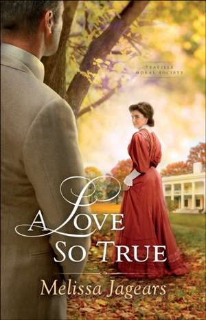 A Love So True de Melissa Jagears