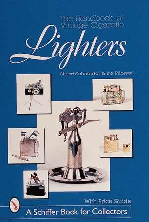 Handbook of Vintage Cigarette Lighters de Stuart Schneider