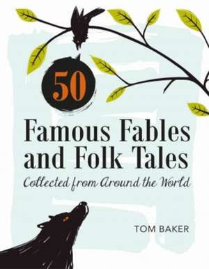 50 Famous Fables and Folk Tales