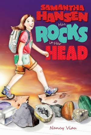 Samantha Hansen Has Rocks in Her Head de Nancy Viau