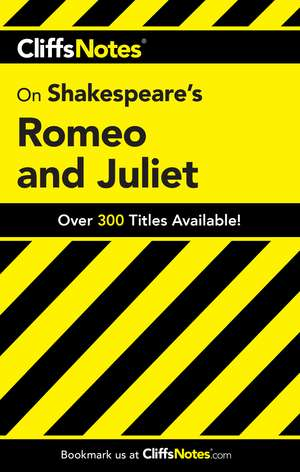 CliffsNotes on Shakespeare's Romeo and Juliet de Annaliese F. Connolly