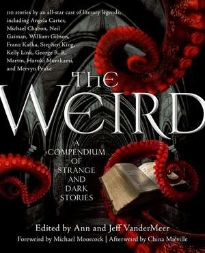The Weird:  A Compendium of Strange and Dark Stories de Ann Vandermeer