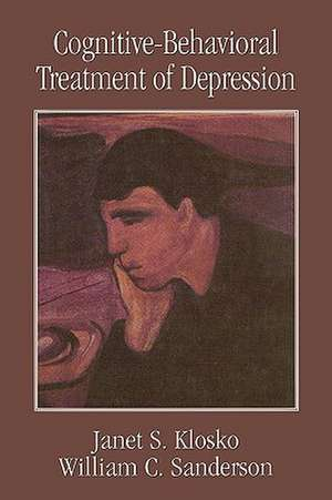 Cognitive-Behavioral Treatment of Depression de Janet S. Klosko