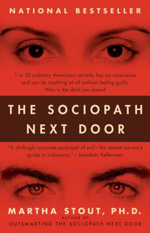 The Sociopath Next Door: The Ruthless Versus the Rest of Us de Martha Stout