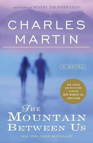 The Mountain Between Us de Charles. Martin