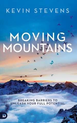 Moving Mountains de Kevin Stevens