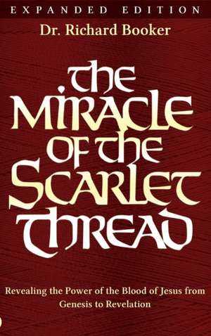 The Miracle of the Scarlet Thread Expanded Edition de Richard Booker